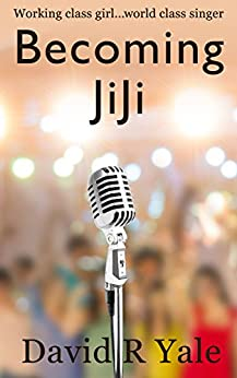 Becoming JiJi: A Feminist Literary Coming-of-Age Novel (Shingle Creek Sagas Book 1) by [Yale, David R]