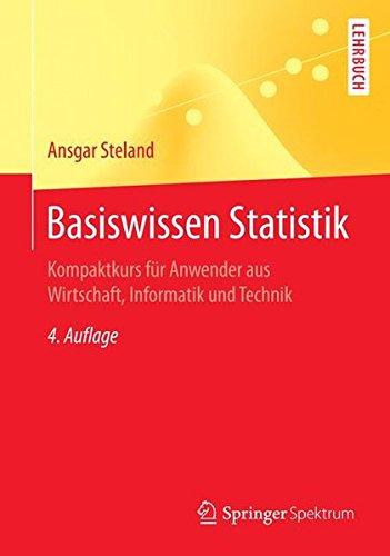 Basiswissen Statistik: Kompaktkurs für Anwender aus Wirtschaft, Informatik und Technik (Springer-Lehrbuch)