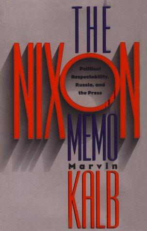 The Nixon Memo: Political Respectability, Russia, and the Press