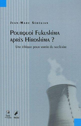 Pourquoi Fukushima après Hiroshima ? par Jean-Marc Sérékian