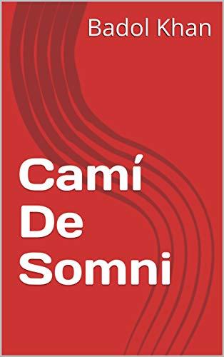 Camí De Somni (Catalan Edition) por Badol Khan