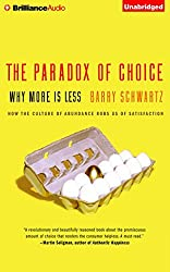 The Paradox of Choice: Why More Is Less by Barry Schwartz (2016-04-05)