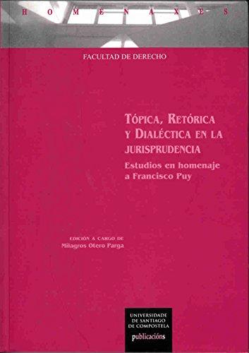 TÓPICA, RETÓRICA Y DIALÉCTICA EN LA JURISPRUDENCIA. Estudios de homenaje a Francisco Puig. 1ª edición a cargo de... Autógrafo de homenajeado