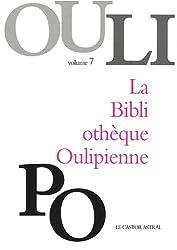 La Bibliothèque Oulipienne : Volume 7