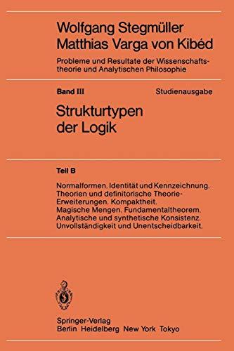 Normalformen. Identität und Kennzeichnung. Theorien und definitorische Theorie-Erweiterungen. Kompaktheit. Magische Mengen. Fundamentaltheorem. ... und Analytischen Philosophie, Band 3)