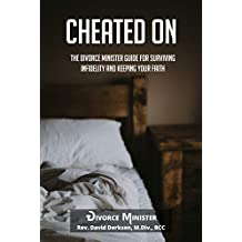Cheated On: The Divorce Minister Guide for Surviving Infidelity and Keeping Your Faith (English Edition)