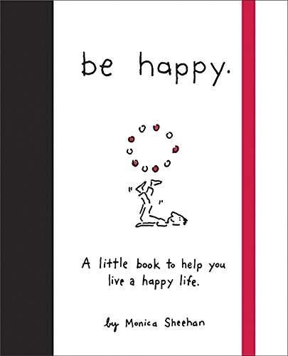 Be Happy: A Little Book to Help You Live a Happy Life (Cartoon-zeichnung Cute)