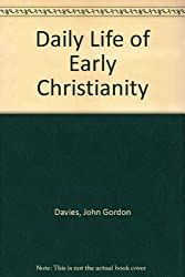 Daily Life of Early Christianity