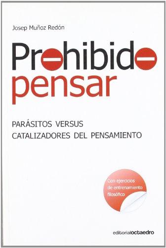 Prohibido pensar : parásitos versus catalizadores del pensamiento