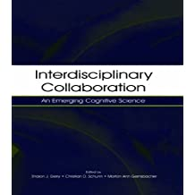 Interdisciplinary Collaboration: An Emerging Cognitive Science (English Edition)