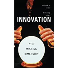 Innovation-The Missing Dimension