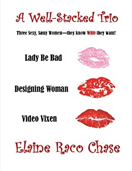 A WELL-STACKED TRIO - Three Sexy Romantic Comedies by [Chase, Elaine Raco]