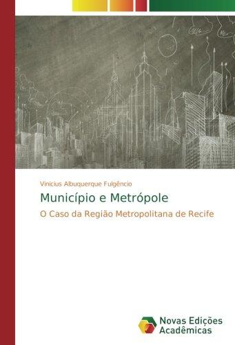 Município e Metrópole: O Caso da Região Metropolitana de Recife