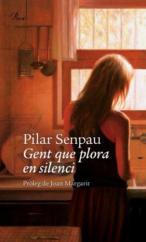 Gent que plora en silenci (A TOT VENT-BETA) (Catalan Edition) por Maria Pilar Senpau Jove