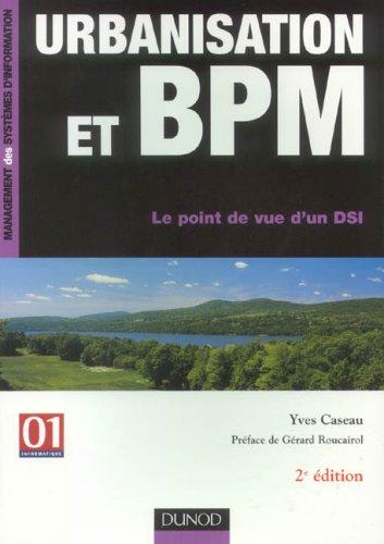 Urbanisation et BPM : Le point de vue d'un DSI par Yves Caseau
