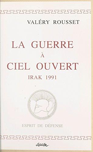 En ligne téléchargement gratuit La guerre à ciel ouvert : Irak, 1991 epub, pdf