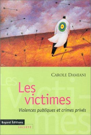LES VICTIMES. Violences publiques et cri...