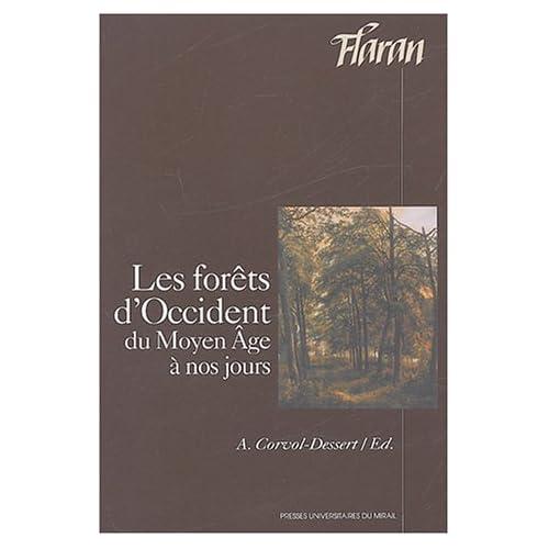 Les forêts d'Occident du Moyen-Age à nos jours : Actes des XXIVes Journées Internationales d'Histoire de l'Abbaye de Flaran 6, 7, 8 Septembre 2002