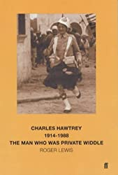 Charles Hawtrey 1914-1988: The Man Who Was Private Widdle
