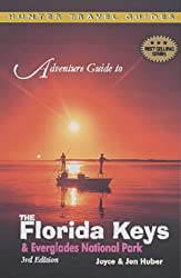 Adventure Guide to the Florida Keys and the Everglades National Park (Hunter Travel Guides)