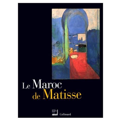 Le Maroc de Matisse : Exposition présentée dans le cadre du Temps du Maroc en France à l'Institut du Monde Arabe du 19 octobre 1999 au 30 janvier 2000