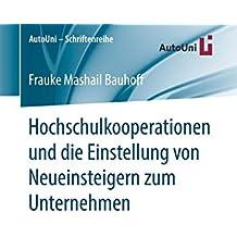 Hochschulkooperationen und die Einstellung von Neueinsteigern zum Unternehmen (AutoUni – Schriftenreihe, Band 121)