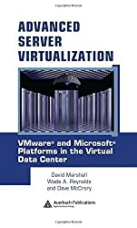 Advanced Server Virtualization: VMware and Microsoft Platforms in the Virtual Data Center by David Marshall (2006-05-17)