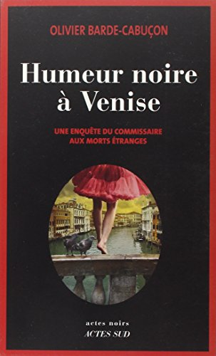 Une enquête du commissaire aux morts étranges : Humeur noire à Venise