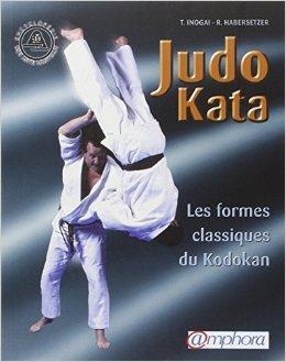 Judo Kata : Les formes classiques du Kodokan de Roland Habersetzer (Adapt par),Tadao Inoga ( 9 mars 2007 )