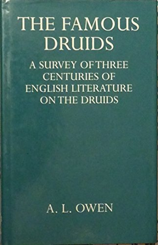The Famous Druids: A Survey of Three Centuries of English Literature on the Druids (Oxford University Press Academic Monograph Reprints) por A.L. Owen