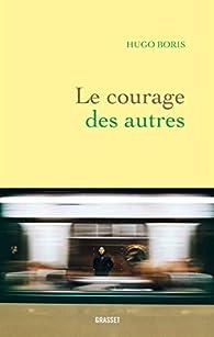 Le courage des autres par Hugo Boris