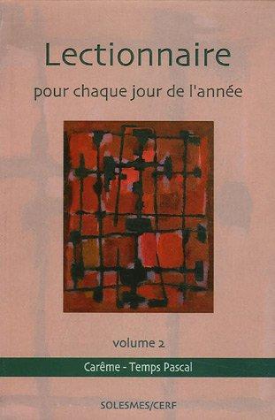 Lectionnaire pour chaque jour de l'année : Volume 2, Carême - Temps Pascal