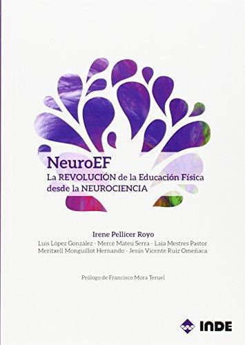 Neuro Ef. La Revolucion De La Educación Fisica Desde La Neurociencia (EDUCACIÓN FÍSICA)