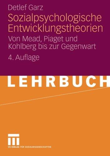 sozialpsychologische-entwicklungstheorien-von-mead-piaget-und-kohlberg-bis-zur-gegenwart