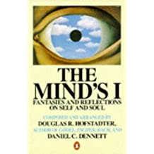 The Mind's I: Fantasies and Reflections on Self and Soul (Penguin Press Science)