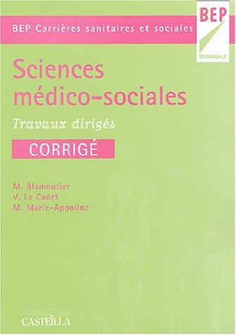 Sciences médico-sociales BEP Carrière sanitaires et sociales : Travaux dirigés par Martine Blamoutier, Valérie Le Cadet, Muriel Marie-Appoline