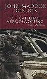 Die Catilina - Verschwörung
