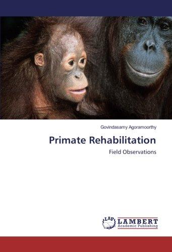 Primate Rehabilitation: Field Observations