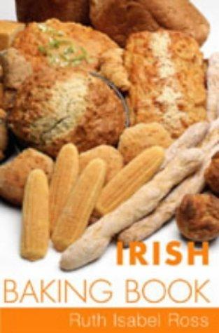 Irish Baking Book by Ross, Ruth Isabel (2003) Paperback