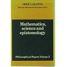 Mathematics, Science and Epistemology: Volume 2, Philosophical Papers: Mathematics, Science and Epistemology v. 2 by Imre Lakatos (1978-05-18)