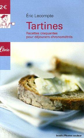 Tartines : Recettes craquantes pour déjeuner chronométrés par E~ric Lecompte