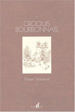 Croquis bourbonnais : Robert Génermont par Robert Guénermont