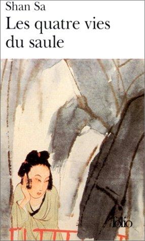 Les quatre vies du saule par Shan Sa