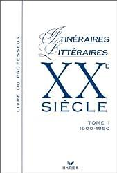 XXEME SIECLE. Tome 1, 1900-1950, Livre du professeur