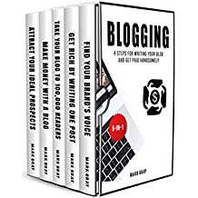 Blogging: 4 Steps for Writing Your Blog and Get Paid Handsomely (Blog 4 Steps Bundles Book 5)