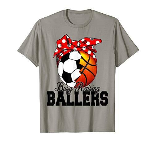 Busy Raising Ballers Basketball Soccer Mom T Shirt - Soccer Mom