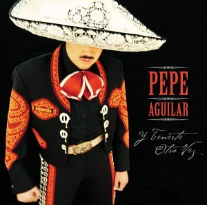 Y Tenerte Otra Vez (Pepe Aguilar-cds)