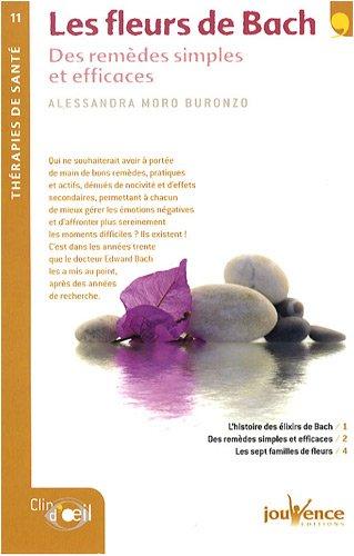 Les fleurs de Bach : Des remèdes simples et efficaces par Alessandra Moro Buronzo