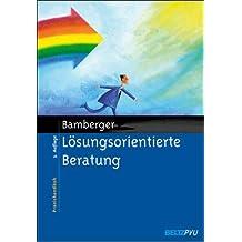 Lösungsorientierte Beratung: Praxishandbuch