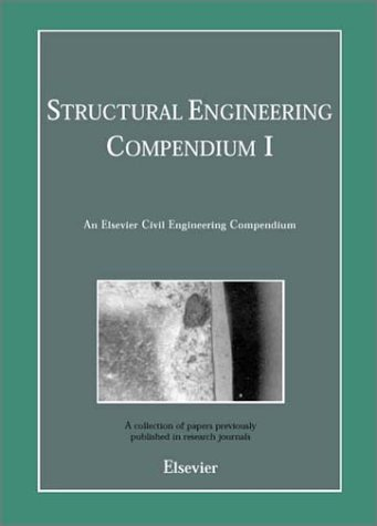Structural Engineering Compendium I (Elsevier Engineering Compendium)